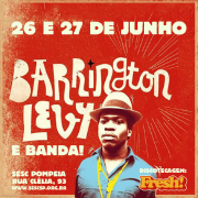 Barrington Levy, 26 e 27/06 (SP)