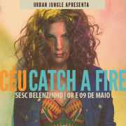 "Céu interpreta ""Catch a Fire"" (Bob Marley & The Wailers), 08 e 09/05 (SP)"