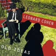 """Old Ideas"" – Leonard Cohen"